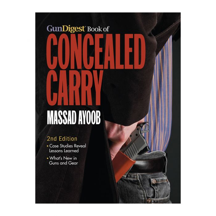 Gun Digest Book of Concealed Carry – 2nd Edition