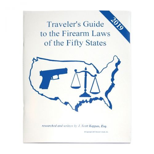 Traveler's Guide to Firearm Laws of the Fifty States - 2019 Edition